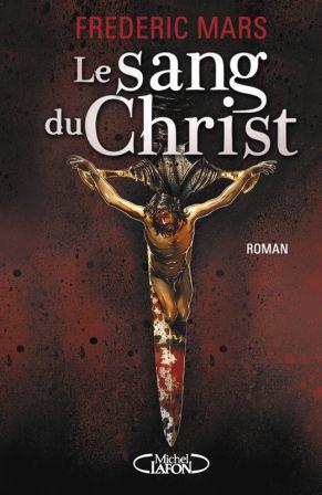 [Michel Lafon] Le sang du Christ de Fréderic Mars 1-couv10