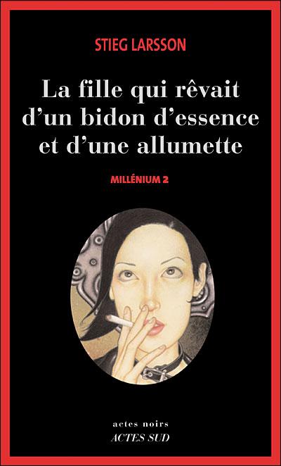 [Larsson, Stieg] Millénium - Tome 2: La fille qui rêvait d'un bidon d'essence et d'une allumette Millen10