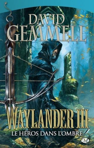 CYCLE DRENAÏ (Tome 09) WAYLANDER III : LE HÉROS DANS L'OMBRE de David Gemmell 1209-w10