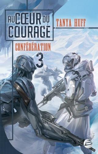 CONFÉDÉRATION (Tome 3) AU CŒUR DU COURAGE de Tanya Huff 1307-c10