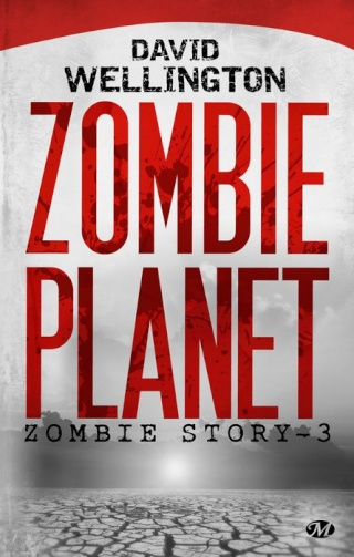 ZOMBIE STORY (Tome 3) ZOMBIE PLANET de David Wellington 1307-z10