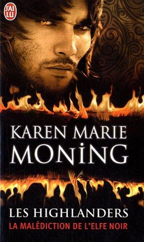 highlanders - LES HIGHLANDERS (Tome 01) LA MALÉDICTION DE L'ELFE NOIR de Karen Marie Moning  51holk10