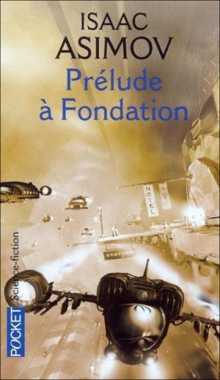 LE CYCLE DE FONDATION - PRÉLUDE (Tome 1) PRÉLUDE Á FONDATION de Isaac Asimov 97822611
