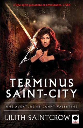 DANNY VALENTINE (Tome 4) TERMINUS SAINT-CITY de Lilith Saintcrow 97823610