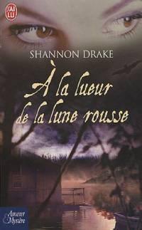 A LA LUEUR DE LA LUNE ROUSSE de Shannon Drake Lueurl10