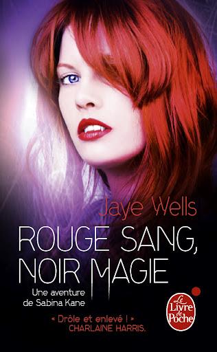 UNE AVENTURE DE SABINA KANE (Tome 2) ROUGE SANG, NOIR MAGIE de Jaye Wells Wells-10