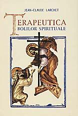 Terapeutica bolilor spirituale-->Jean-Claude Larchet Terape10
