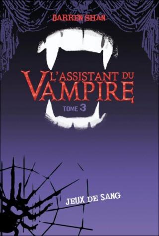 [Shan, Darren] L'assistant du vampire - Tome 3: Jeux de sang 97820113