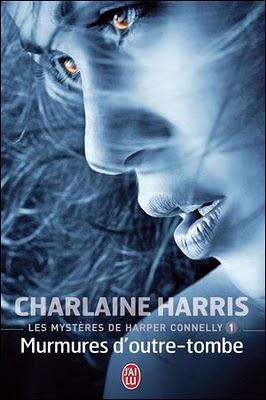 Les mystères de Harper Connelly - T.1 : Murmures d'outre-tombe - Charlaine Harris 97822916