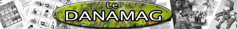 [Journal de Danathor] Le DanaMag Danama11