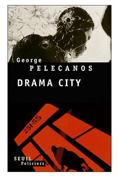 [Pelecanos, George] Drama city Drama-10