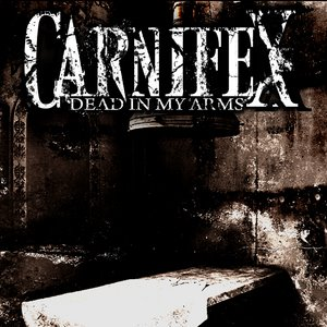 Carnifex - Dead my Arms [Deathcore] Carnif10