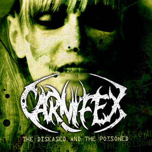 Carnifex - The diseased and the Poisoned [Deathcore] Vr44010