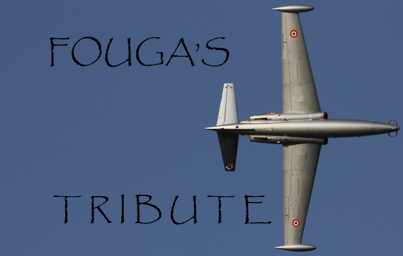 The Fouga's Tribute