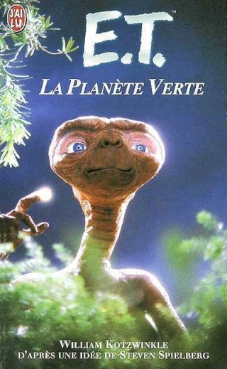 littérature - paranormal - E.T. le roman - E.T., La planète verte - forum - William Kotzwinkle - J'ai lu éditions - 1986 - Steven Spielberg - Science fiction - alien - vidéo - aout 2012