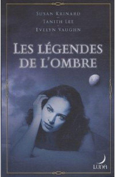 «Les légendes de l'ombre» collectif LUNA - Harlequin Ll2l_o10