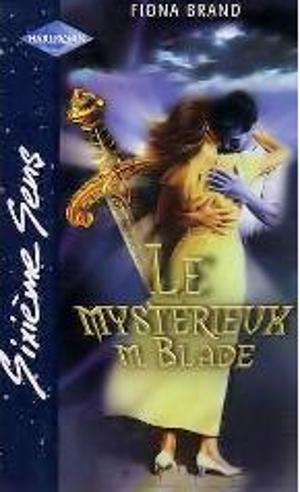 «Le mystérieux M. Blade» de Fiona Brand (collection Harlequin Sixième sens) Lml_b_10