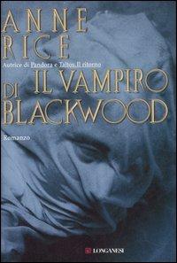 IL VAMPIRO DI BLACKWOOD di Anne Rice Blackw10