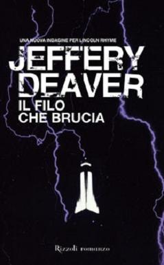 IL FILO CHE BRUCIA di Jeffery Deaver Rizzol10