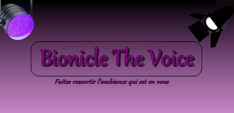 [Projet] Bionicle The Voice (Chuuut ! Ca commence :O] Thevou10