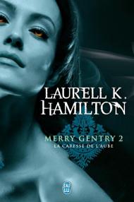 Merry Gentry - Tome 2 : La Caresse de l'Aube - Laurell K. Hamilton Merry110