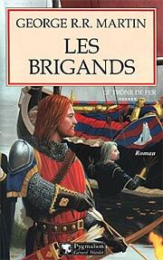 Martin George RR - Les brigands / Intrigues à Port-Réal - Le Trône de Fer T6 Tdf610