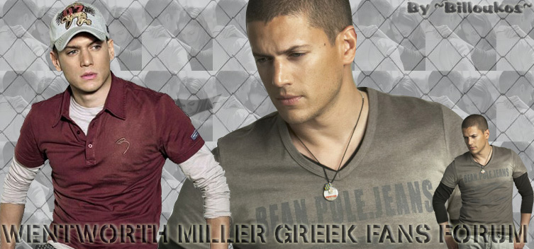 Wentworth Miller Greek Fans Forum