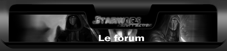 Starwars-resurrection.fr, LE forum!