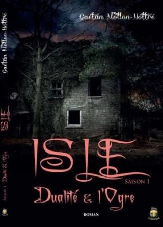 ISLE (Saison 1) DUALITE ET L'OGRE de Gaëtan Mollon-Nottré Isle_s10