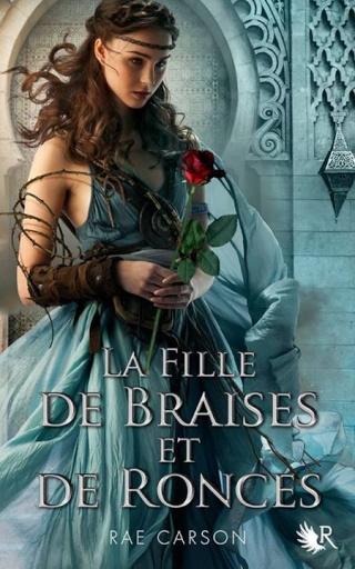 ronces - LA FILLE DE BRAISES ET DE RONCES (Tome 01) de Rae Carson La_fil13
