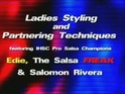 Ladies Styling and Partnering Techniques by Edie 'The Salsa Freak' & Salomon Rivera 00-00-12
