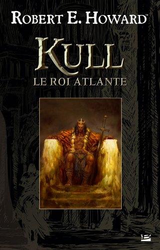 [Livre] R. E Howard : Kull le Roi Atlante Re_how10