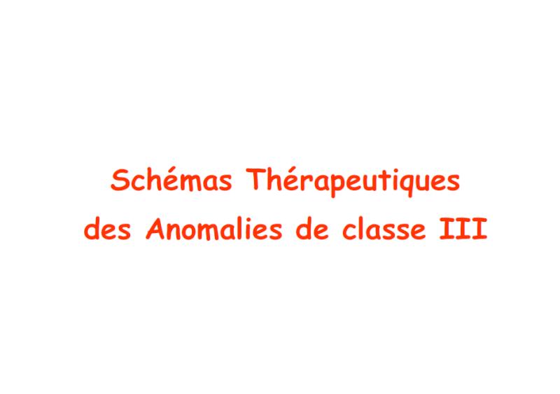 Schémas thérapeutiques des anomalies de classe III 110