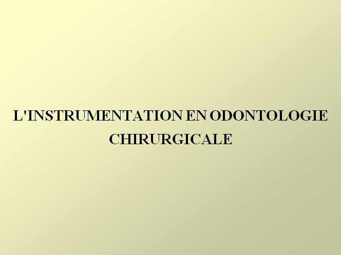 chirurgicale - L'INSTRUMENTATION EN ODONTOLOGIE CHIRURGICALE  Instr10