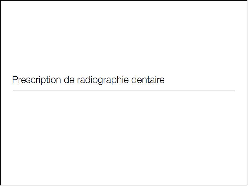 dentaire - Prescription de radiographie dentaire Sans_t13
