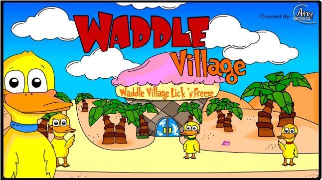 Waddle Village