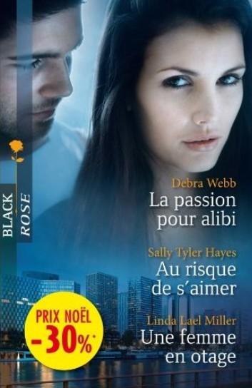La passion pour alibi / Au risque de s'aimer / Une femme en otage 97822815