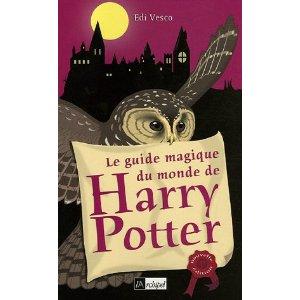 Le guide du monde magique de Harry Potter [livre] 51648x10