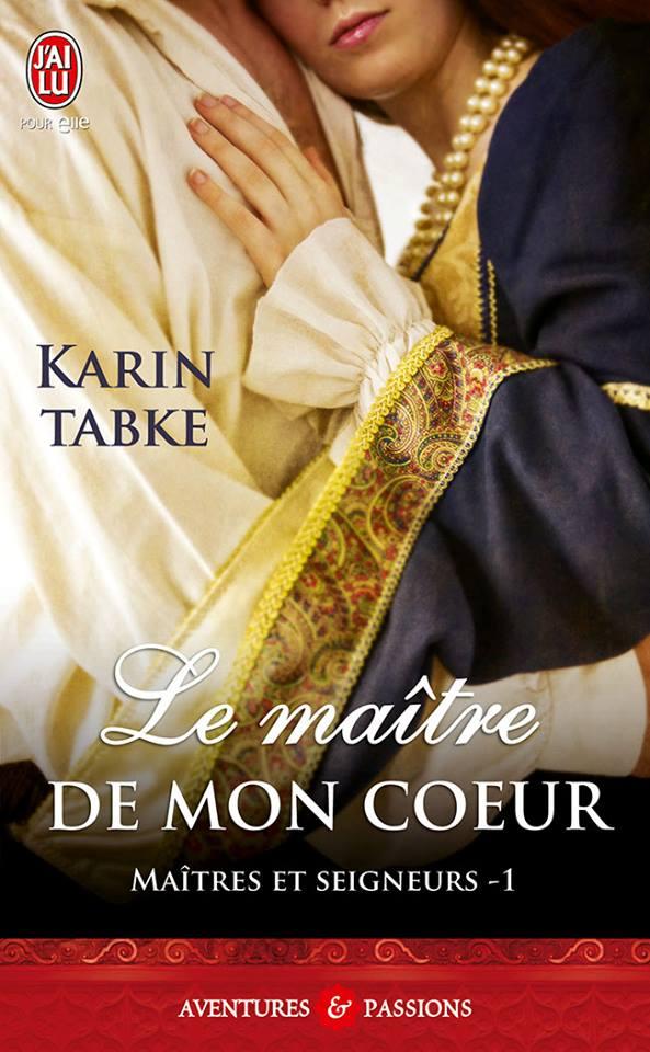 TABKE Karin - MAÎTRES ET SEIGNEURS - Tome 1 : Le maître de mon coeur Karin_10