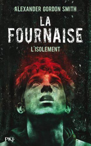 SMITH Alexander Gordon - LA FOURNAISE - Tome 2 : L'isolement La_fou10