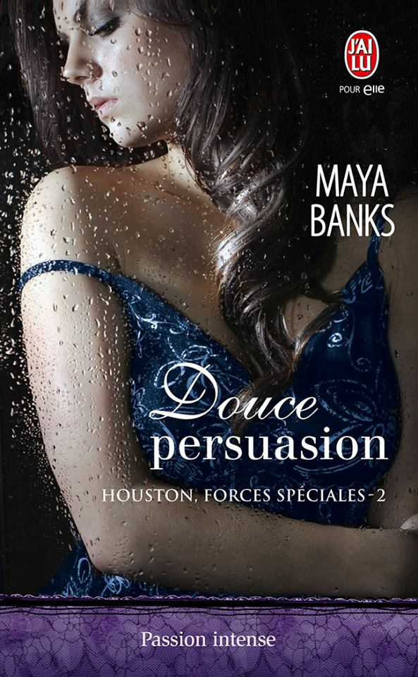 BANKS Maya - HOUSTON, FORCES SPECIALES - Tome 2 : Douce Persuasion Maya_b10