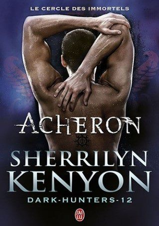 KENYON Sherrilyn - LE CERCLE DES IMMORTELS (DARK HUNTERS) - Tome 12 : Acheron 22321010