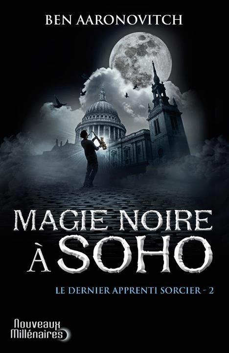 AARONOVITCH Ben - LE DERNIER APPRENTI SORCIER - Tome 2 : Magie Noire à Soho 53018410