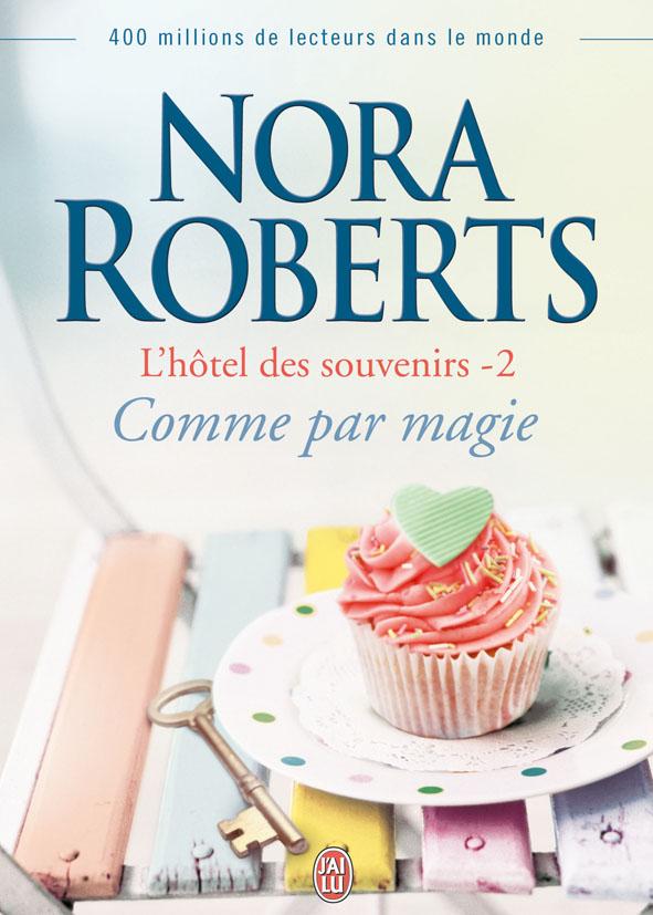 ROBERTS Nora - L'HÔTEL DES SOUVENIRS - Tome 2 : Comme par Magie 97822914