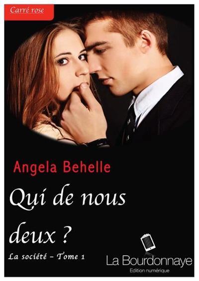 BEHELLE Angela - LA SOCIETE - Tome 1 : Qui de nous deux ?  97828210