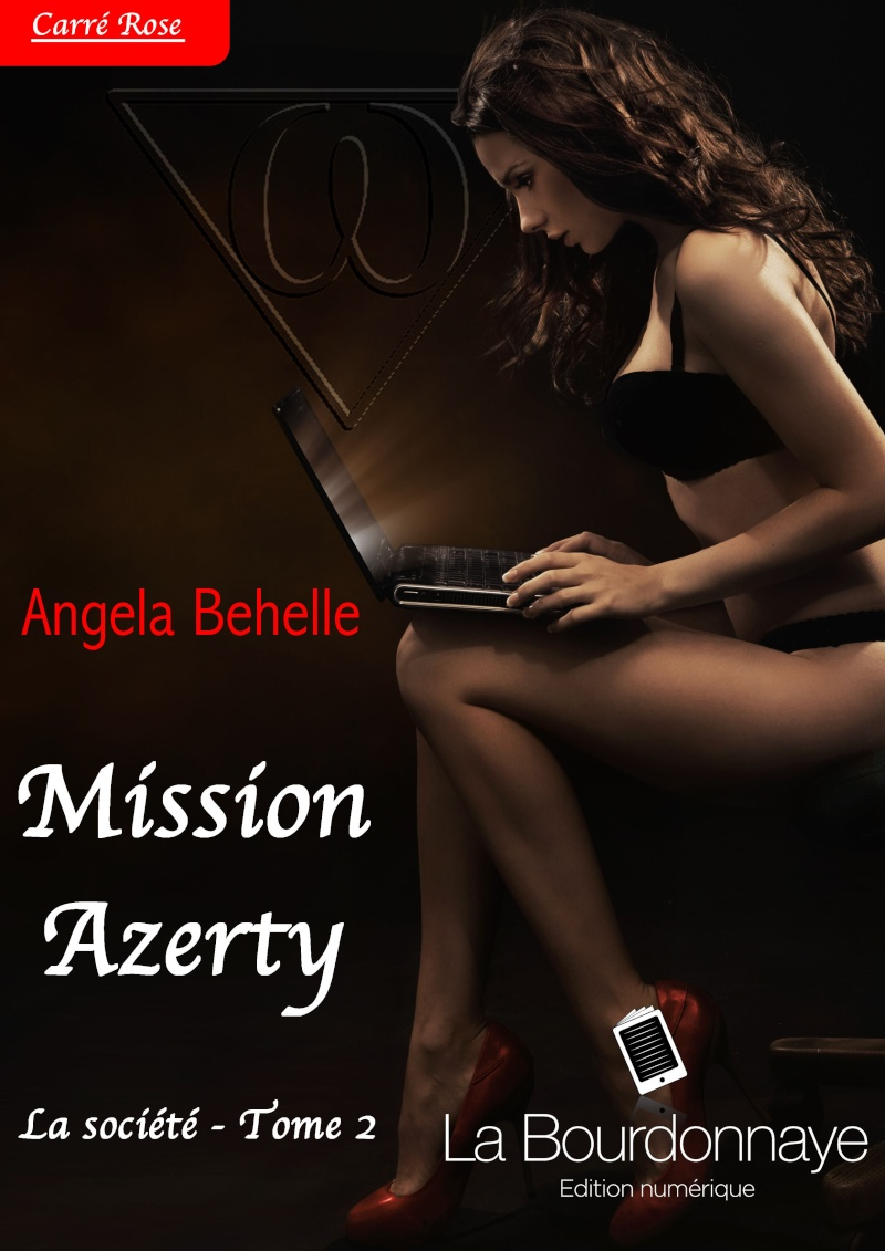 BEHELLE Angela - LA SOCIETE - Tome 2 : Mission Azerty Azerty10