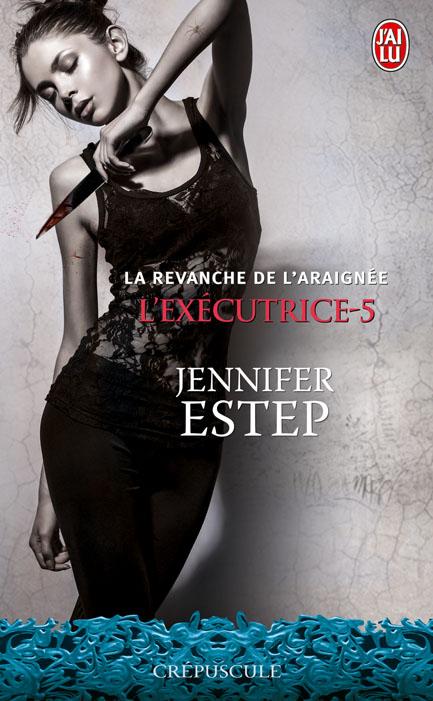 ESTEP Jennifer - L'EXECUTRICE - Tome 5 : La revanche de l'Araignée Execut10