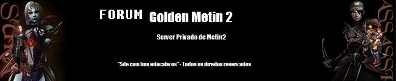 Golden Metin 2 - Metin 2 Pirata Forum