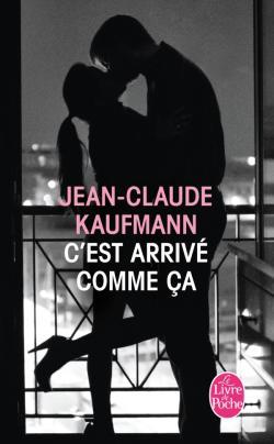 C'EST ARRIVE COMME ÇA de Jean-Claude Kaufmann 97822511