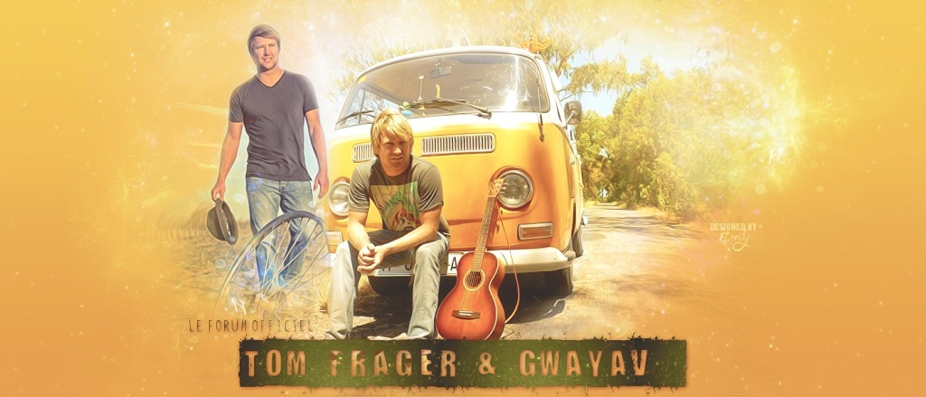 Tom Frager & Gwayav' : Le Forum